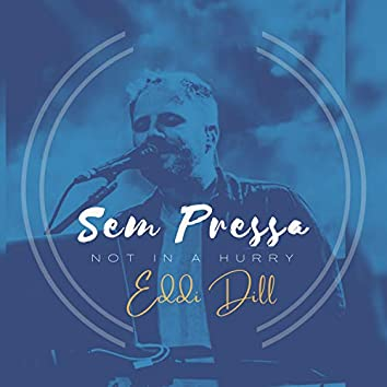 Sem Pressa (Not In a Hurry) (Remix)