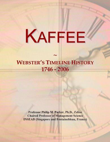 Kaffee: Webster's Timeline History, 1746 - 2006