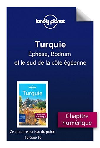 Turquie 10 - Éphèse, Bodrum et le sud de la côte égéenne (French Edition)