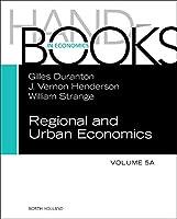 Handbook of Regional and Urban Economics (Volume 5A)