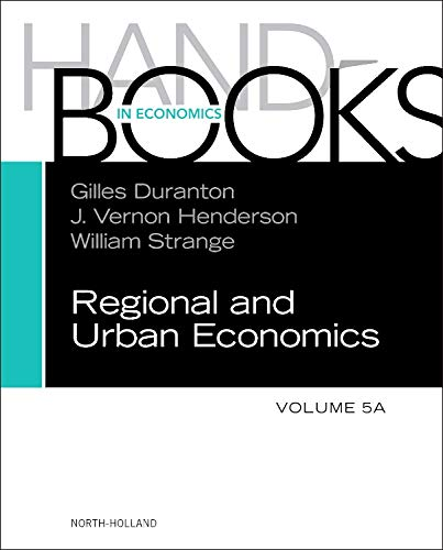 Compare Textbook Prices for Handbook of Regional and Urban Economics Volume 5A 1 Edition ISBN 9780444595171 by Duranton, Gilles,Henderson, Vernon,Strange, William