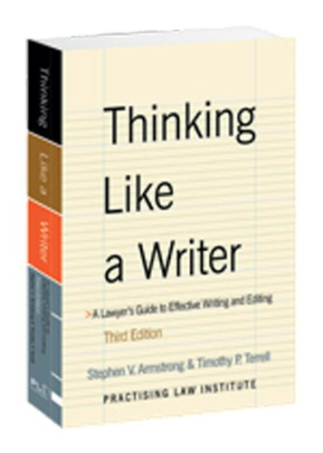 Thinking Like a Writer: A Lawyer's Guide to Effective Writing and Editing