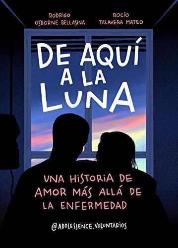 De aquí a la Luna: Una historia de amor más allá de la enfermedad