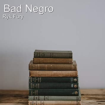 Bad Negro