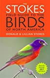 The Stokes Field Guide to the Birds of North...