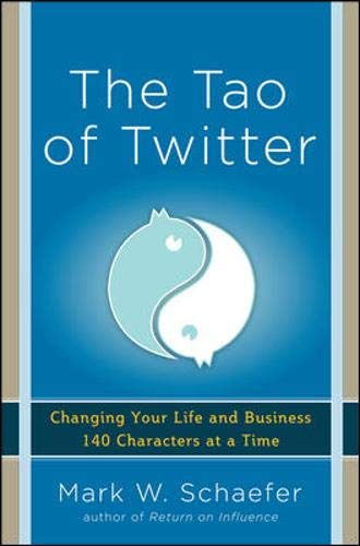 Image of The Tao of Twitter: Changing Your Life and Business 140 Characters at a Time