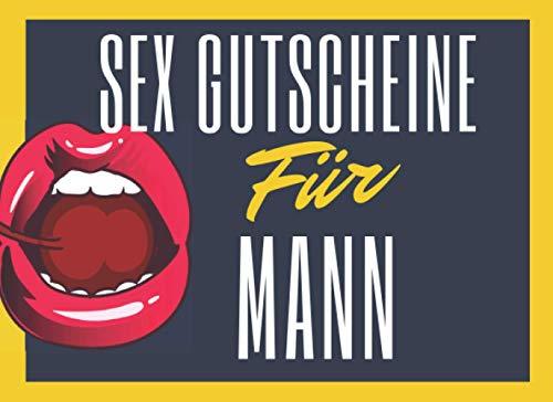 Sex Gutscheine Für Mann: Peppen Sie Ihre Beziehung mit diesem frechen Geburtstag und Valentinstagsgeschenk für ihn: 50 Sex-Gutscheine