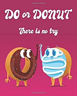 "DO or DONUT, THERE IS NO TRY: Inspirational Quotes Missed Call Logs, Phone Call Log Book for Teacher, for Office, 8""x10"", 8 Records Per Page. 110 pages."