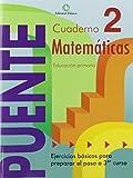 Cuaderno De Matemáticas. Puente 2º Curso Primaria. Ejercicios Básicos Para Preparar El Paso a 3er curso