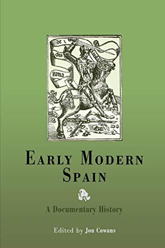 Early Modern Spain: A Documentary History