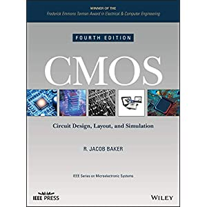 CMOS: Circuit Design, Layout, and Simulation (IEEE Press Series on Microelectronic Systems Book 22)