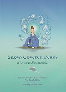 Snow Covered Peaks- What Are Bodhisattvas Like?