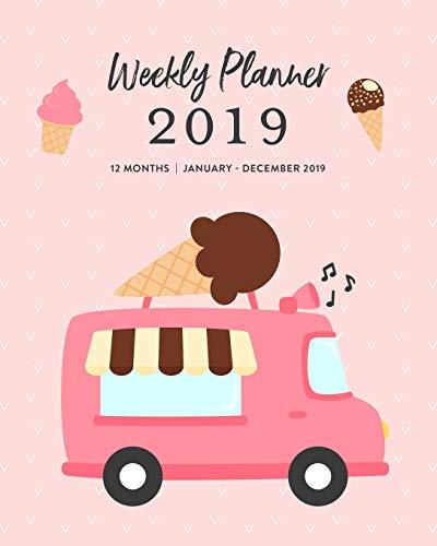 Weekly Planner 2019, 12 Months, January - December 2019: Cute Pink Ice Cream Truck Agenda Book