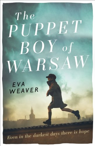 The Puppet Boy of Warsaw: A compelling, epic journey of survival and hope (English Edition)