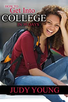 How To Get Into College In 30 Days  A Guided Journal For College Bound Student