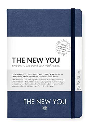 THE NEW YOU (blau) - Das Buch, das dein Leben verändert.: Eine kraftvolle und wirkungsvolle Methode zu einem glücklicheren und erfüllteren Leben. Mit ... von dem du immer geträumt hast.