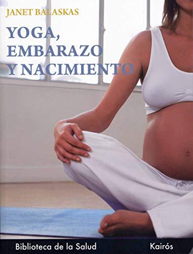 Yoga, embarazo y nacimiento (Biblioteca de la Salud)