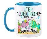 FUNNY CUP Taza Te Quiero Mucho como la Trucha al Trucho. Taza de Regalo de Amor. Día de San valentín. Enamorados (Azul)