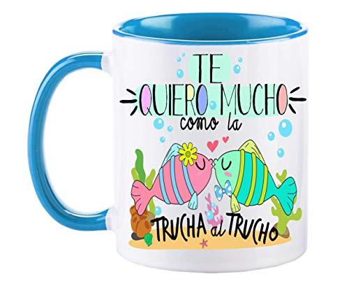 FUNNY CUP Taza Te Quiero Mucho como la Trucha al Trucho. Taza de Regal