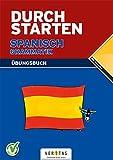 Durchstarten - in Spanisch - Alle Lernjahre: Grammatik - Übungsbuch mit Lösungen