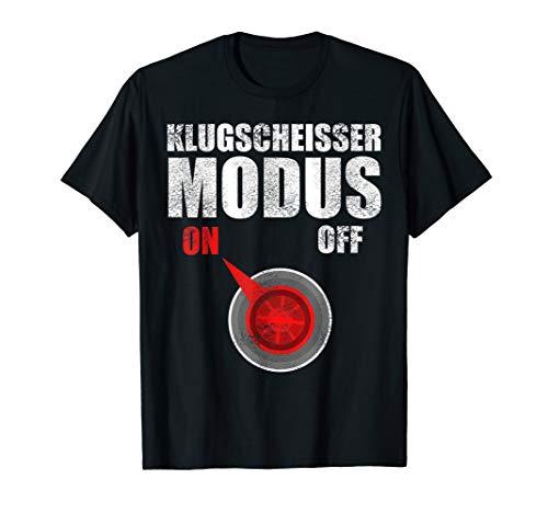 Klugscheißer Modus On Besserwisser und Klugscheisser T-Shirt