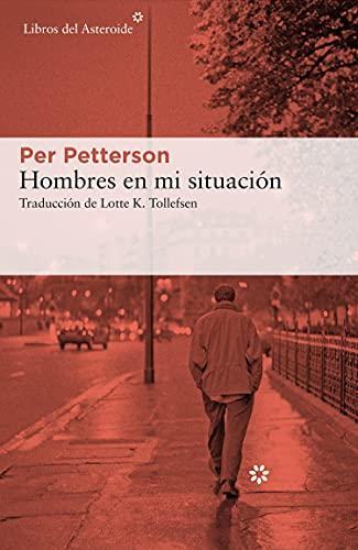 Hombres en mi situación: 242 (Libros del Asteroide)