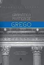 Gramática prática de grego: Um curso dinâmico para leitura e compreensão