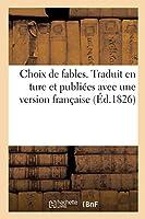 Choix de Fables: Traduit En Turc Par Un Effendi de Constantinople Et Publiées Avec Une Version Française
