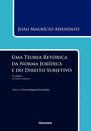 Uma Teoria Retórica da Norma Jurídica e do Direito Subjetivo