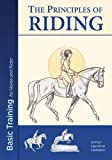 The Principles of Riding: Basic Training for Both Horse and Rider 2017: Basic Training for Horse and Rider