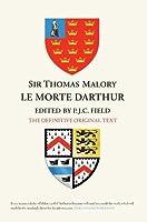Le Morte Darthur: The Original Text edited from the Winchester Manuscript and Caxton's Morte Darthur