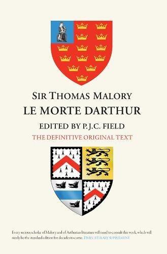 Sir Thomas Malory:  Le Morte Darthur - The Definitive Original Text Edition