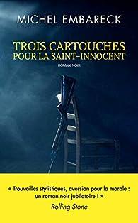 Trois cartouches pour la Saint-Innocent par Michel Embareck