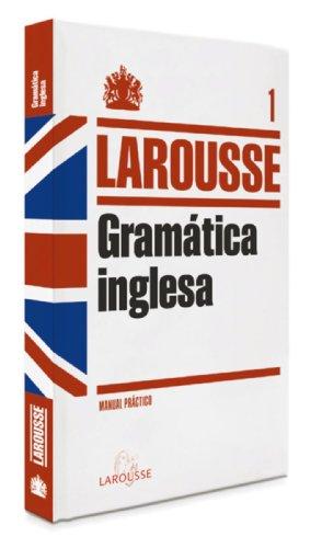 Gramática Inglesa LAROUSSE - Lengua Inglesa - Manuales