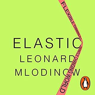 Elastic     Flexible Thinking in a Time of Change              De :                                                                                                                                 Leonard Mlodinow                               Lu par :                                                                                                                                 Leonard Mlodinow                      Durée : 7 h et 34 min     1 notation     Global 4,0