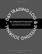 Day Trading Log & Investing Journal: for active traders of stocks, options, futures, and forex