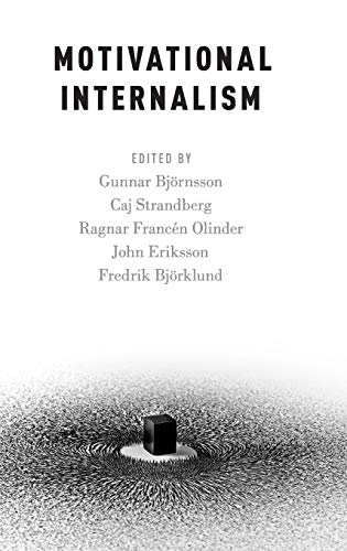 Motivational Internalism (Oxford Moral Theory)
