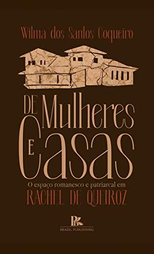 De mulheres e casas: o espaço romanesco e patriarcal em Rachel de Queiroz