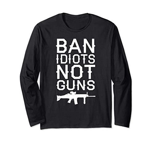 Gun Owner Gift - Ban Idiots Not Guns Manga Larga