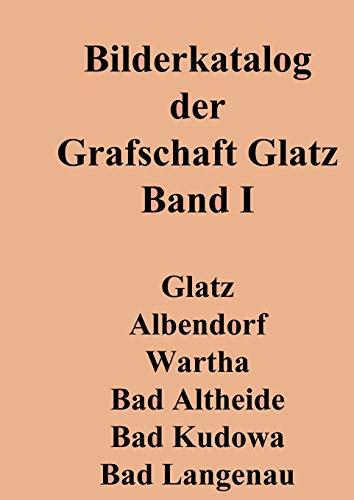 Bilderkatalog der Grafschaft Glatz: Band 1