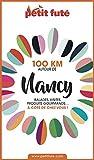 100 KM AUTOUR DE NANCY 2020 Petit Futé (French Edition)