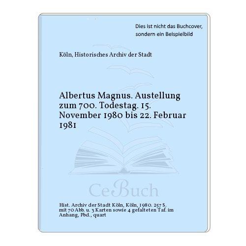 Albertus Magnus. Austellung zum 700. Todestag. 15. November 1980 bis 22. Februar 1981