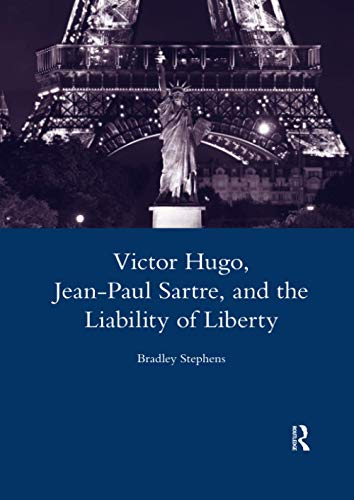 Victor Hugo, Jean-Paul Sartre, and the Liability of Liberty (Legenda Main)