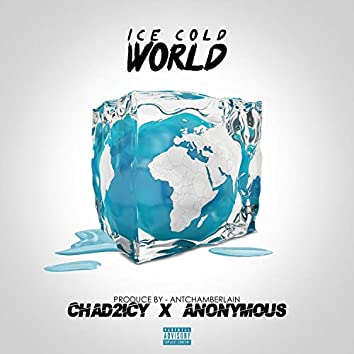 Ice Cold World (feat. Anonymous)