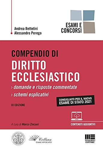 Compendio di Diritto Ecclesiastico - Esame di Stato 2021. Domande e Risposte Commentate + Schemi Esplicativi con espansione online