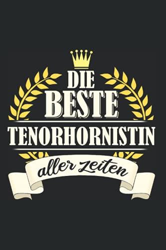 Tenorhornistin Notizbuch: 120 Seiten Liniert - Tenorhorn Blasinstrument Tenorhornistin Spruch