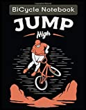 Jump High Cycling Notebook: Cycling gifts for men/Cycling Journal/Cycling Notebook or Notepad/Great for cycling lovers Gifts/Cycling Notebook ... and cyclist Lovers indoor cycling notebook