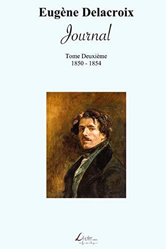 Journal : 1850-1854: Journal de Eugène Delacroix (1850-1854)