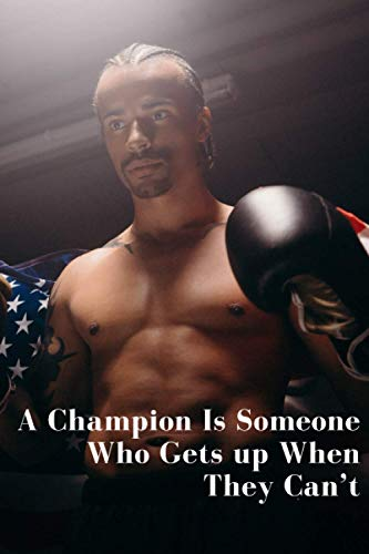 A Champion Is Someone Who Gets up When They Can't.: Motivational Notebook, Journal, Diary