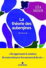 La théorie des aubergines par Leila Bahsain-Monnier